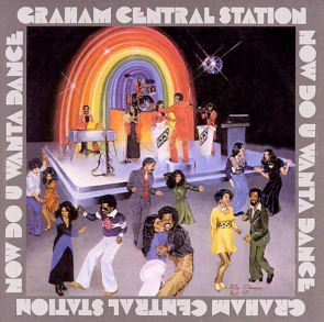 graham_central_station-now_do_u_wanta_dance-1977.jpg